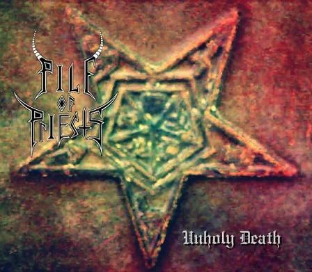 Pile of Priests - Unholy Death