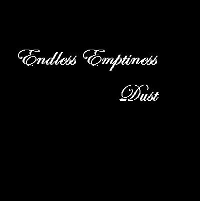 Endless Emptiness - Dust