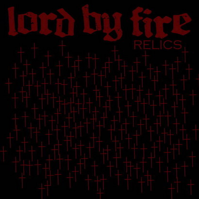 Lord by Fire - Relics