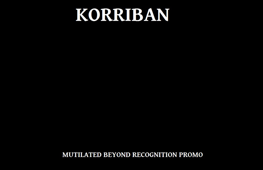 Korriban - Mutilated Beyond Recognition Promo