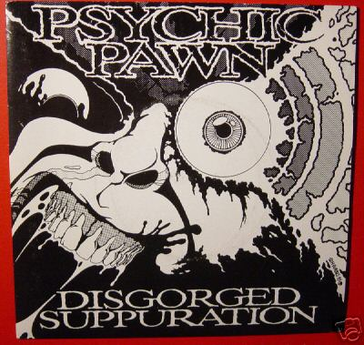 Psychic Pawn - Disgorged Suppuration