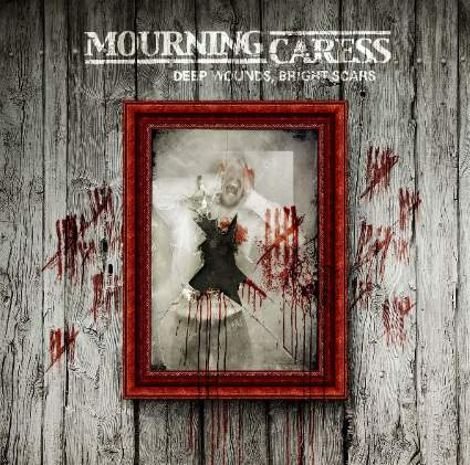 Mourning Caress - Deep Wounds, Bright Scars