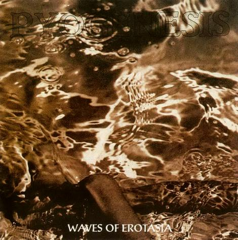 Pyogenesis - Waves of Erotasia