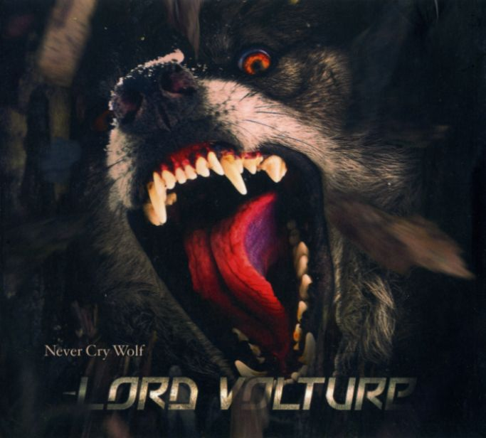 Lord Volture - Never Cry Wolf