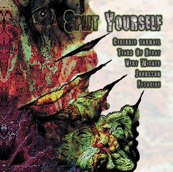 Tears of Decay / Very Wicked / Fetocide / Johnston / Cerebric Turmoil - Split Yourself