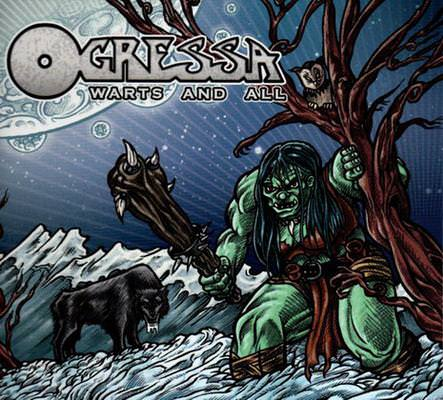 Ogressa - Warts and All
