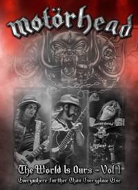 Motörhead - The Wörld Is Ours Vol. 1 - Everywhere Further than Everyplace Else