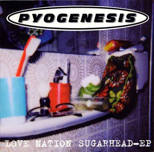 Pyogenesis - Love Nation Sugarhead