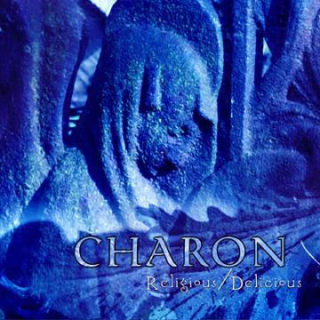 Charon - Religious / Delicious