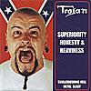 Trojan - Superiority, Honesty and Heaviness