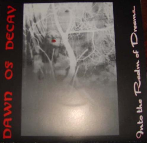 Dawn of Decay - Into the Realm of Dreams...