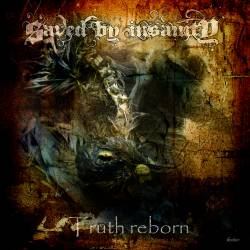 Saved by Insanity - Truth Reborn
