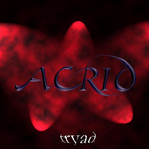 Acrid - Tryad