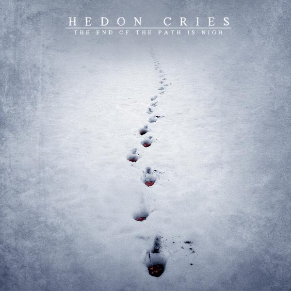 Hedon Cries - The End of the Path Is Nigh