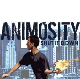 Animosity - Shut It Down