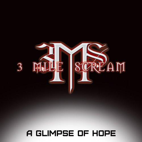 3 Mile Scream - A Glimpse of Hope