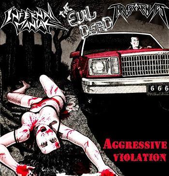 The Evil Dead / Infernal Maniak - Aggressive Violation