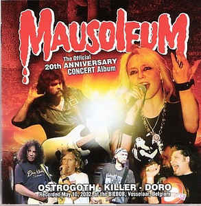 Ostrogoth / Killer - Mausoleum: The Official 20th Anniversary Concert Album