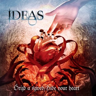 Ideas - Őrizd a szíved / Hide Your Heart