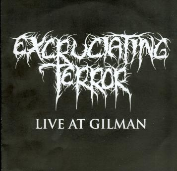 Excruciating Terror - Live at Gilman