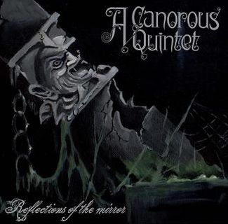 A Canorous Quintet - Reflections of the Mirror