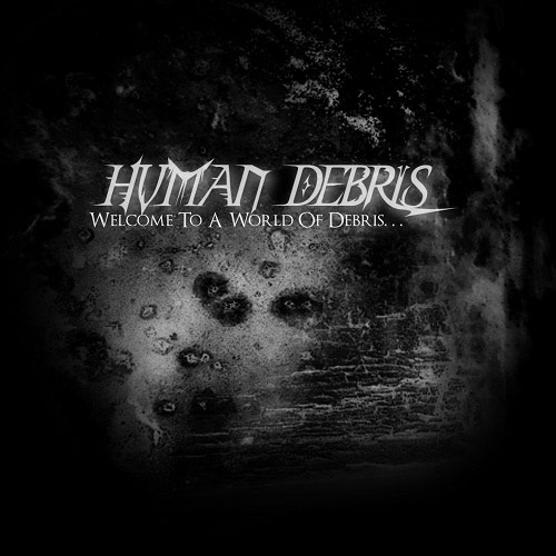 Human Debris - Welcome to a World of Debris...