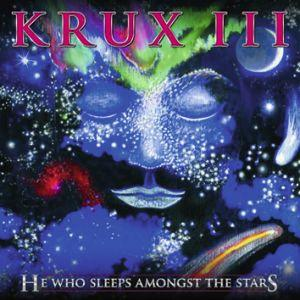 Krux — III — He Who Sleeps Amongst the Stars (2011)