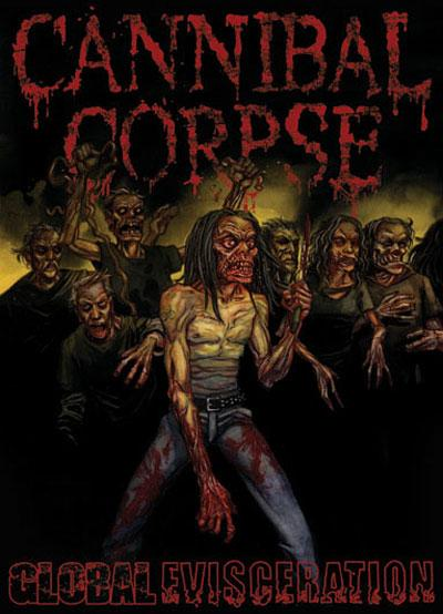 Cannibal Corpse - Global Evisceration