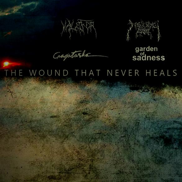 Garden of Sadness / Mourning Soul / Valefor / Cragataska - The Wound That Never Heals