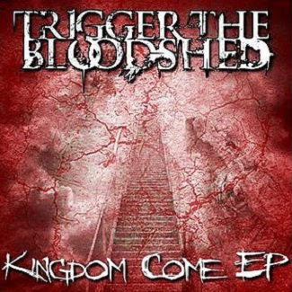 Trigger the Bloodshed - Kingdom Come