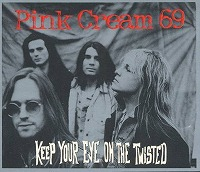 Pink Cream 69 - Keep Your Eye on the Twisted