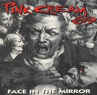 Pink Cream 69 - Face in the Mirror