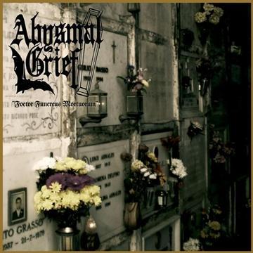 Abysmal Grief - Foetor Funereus Mortuorum