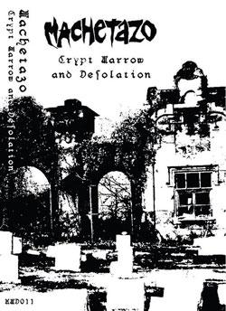 Machetazo - Crypt, Marrow and Desolation