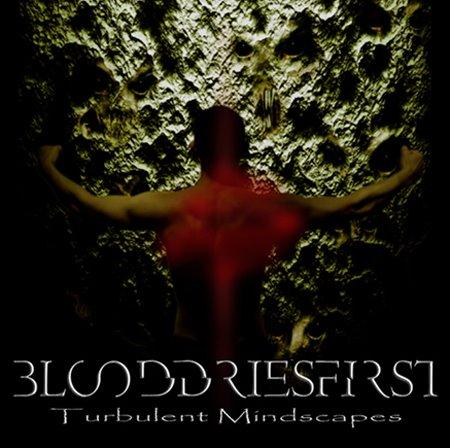Blood Dries First - Turbulent Mindscapes
