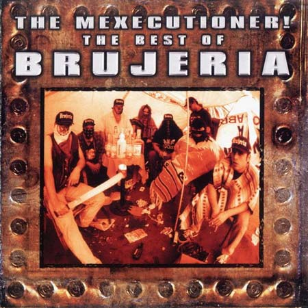 Brujeria - The Mexecutioner! - The Best of Brujeria
