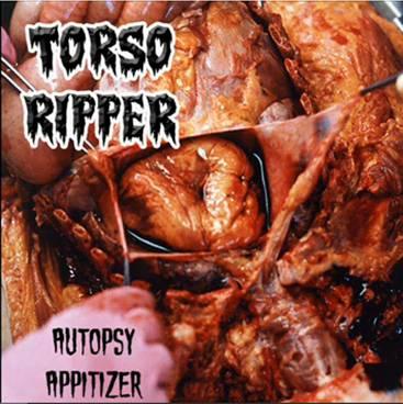 Torso Ripper - Autopsy Appitizer