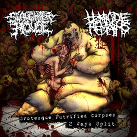The Slaughterhouse / Homicide Remains - Grotesque Putrified Corpses