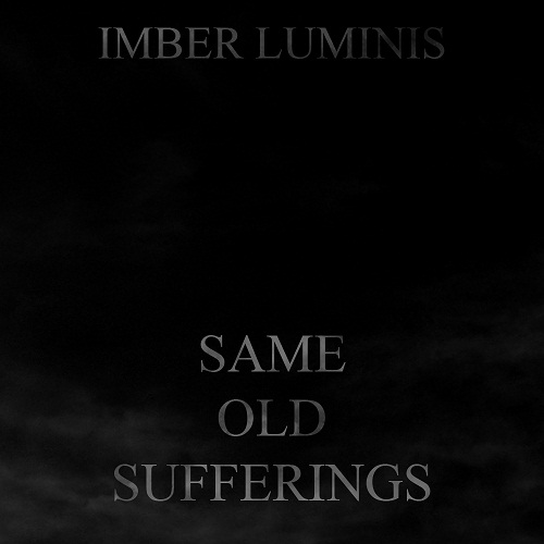 Imber Luminis - Same Old Sufferings