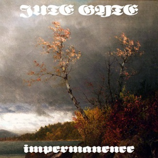 Jute Gyte - Impermanence