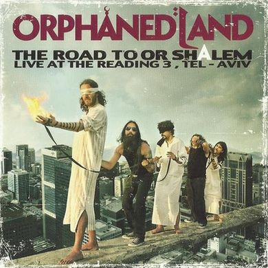 Orphaned Land - The Road to OR-Shalem
