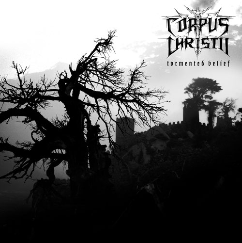 Corpus Christii - Tormented Belief
