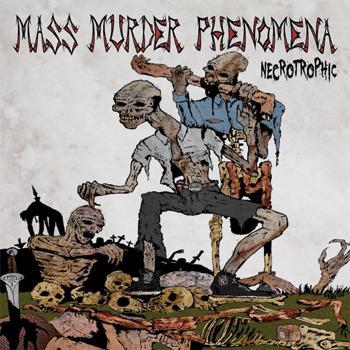 Mass Murder Phenomena - Necrotrophic