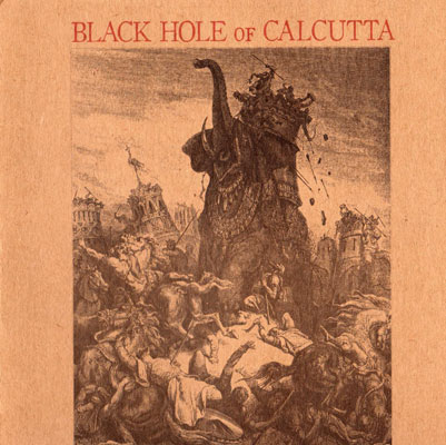 Black Hole of Calcutta - Black Hole of Calcutta ...