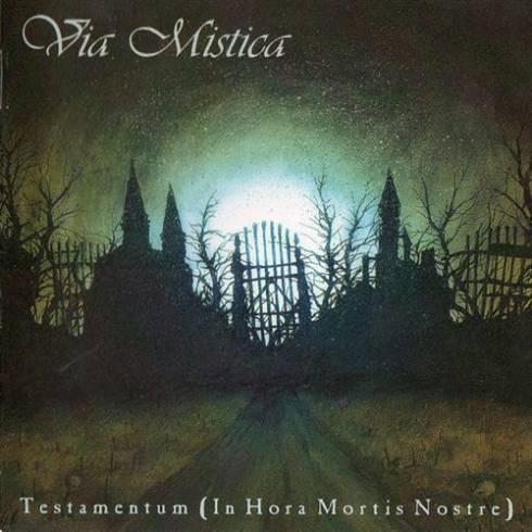 Via Mistica - Testamentum (In Hora Mortis Nostre)