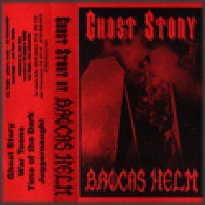 Brocas Helm - Ghost Story
