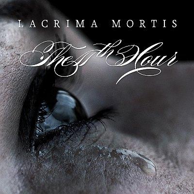 The 11th Hour - Lacrima Mortis