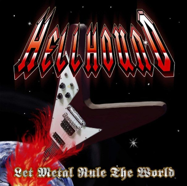 Hellhound - Let Metal Rule the World