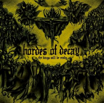 Hordes of Decay - The Kings Will Be Ready