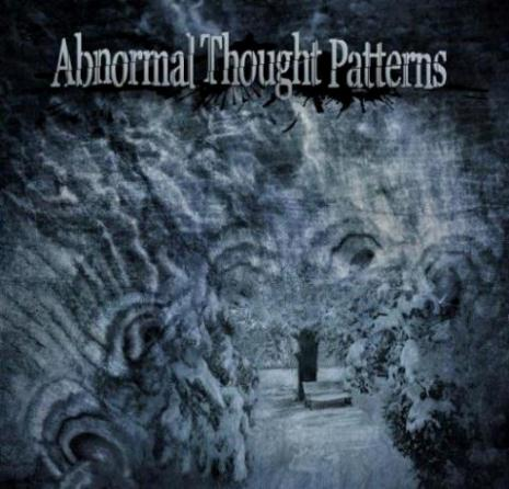 Abnormal Thought Patterns - Abnormal Thought Patterns